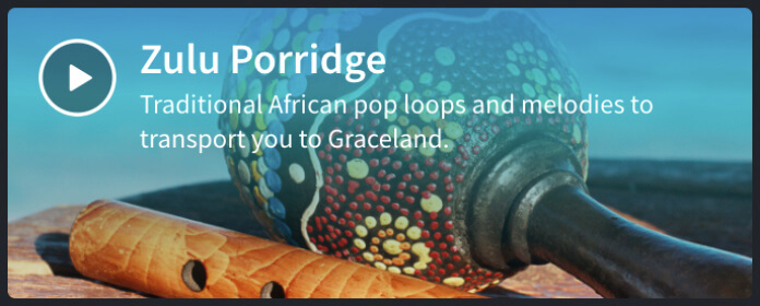 Zulu Porridge Loop Pack on the Mix Editor.