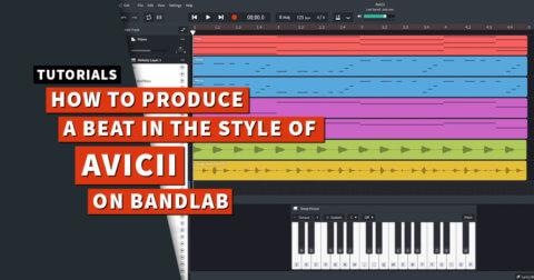 How to produce a beat like Avicii on BandLab