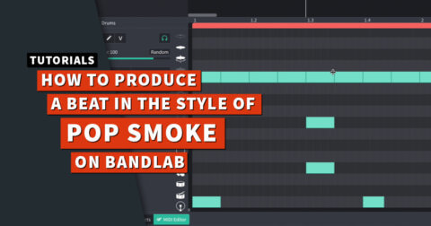 How to produce a Pop Smoke style beat on BandLab