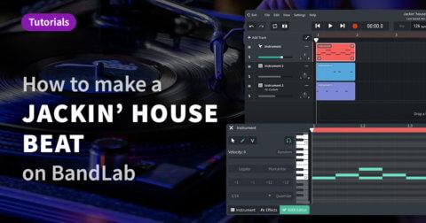 How to make a jackin' house beat on BandLab tutorial
