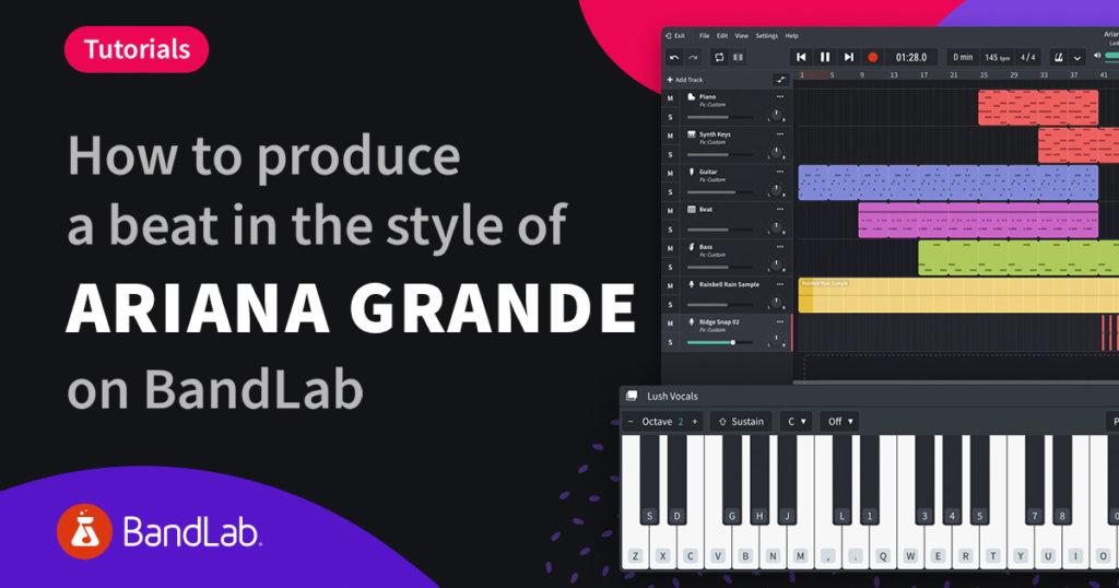 How to create an Ariana Grande beat on BandLab