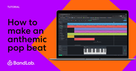 How to make an anthemic pop beat on BandLab